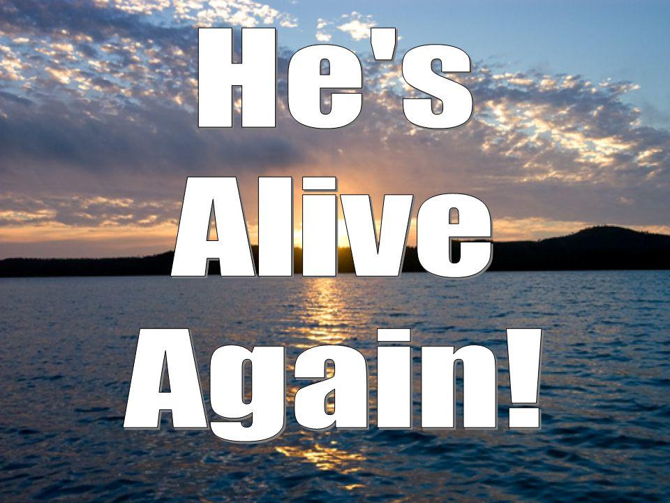 He s Alive Again!