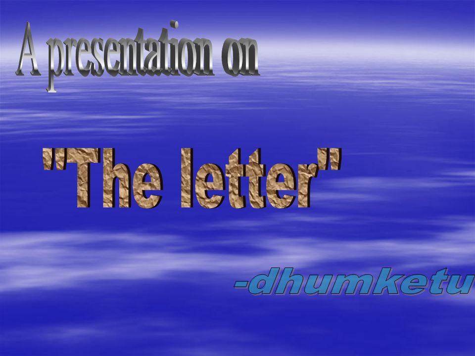 A presentation on The letter -dhumketu