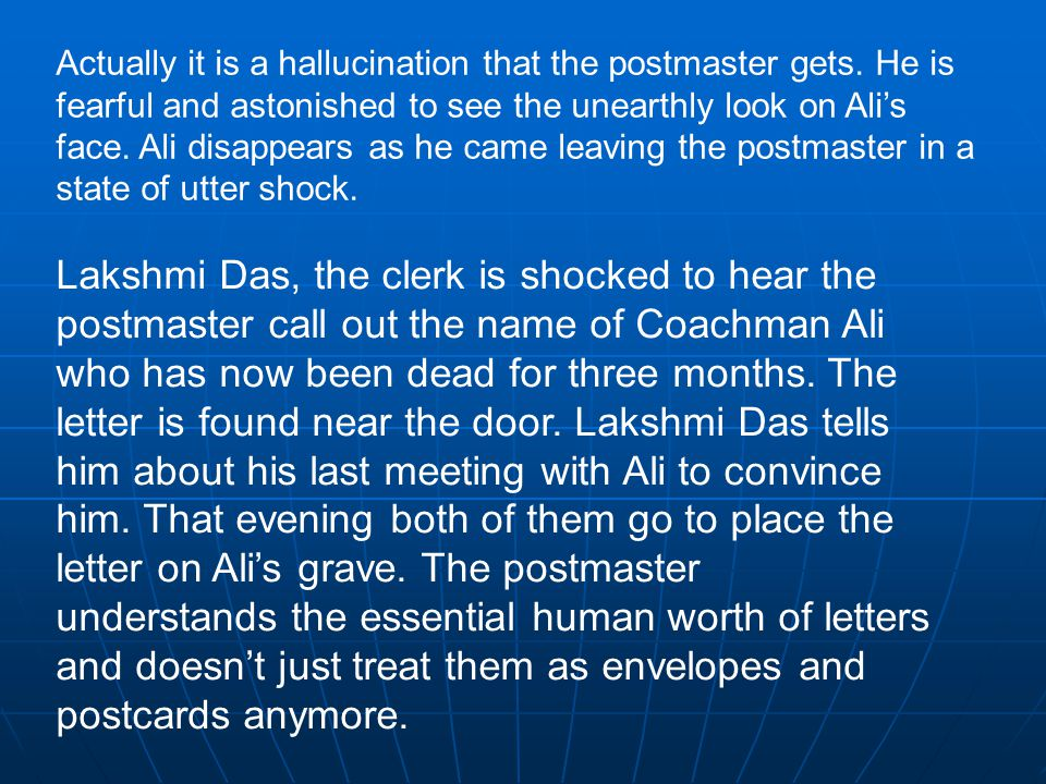 Actually it is a hallucination that the postmaster gets