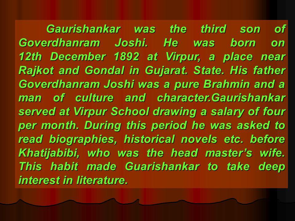 Gaurishankar was the third son of Goverdhanram Joshi
