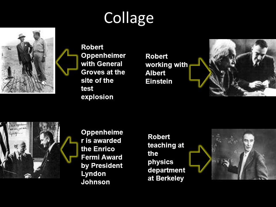 Collage Robert Oppenheimer with General Groves at the site of the test explosion. Robert working with Albert Einstein.