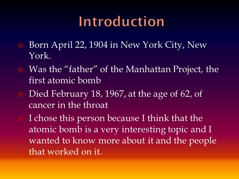 Introduction Born April 22, 1904 in New York City, New York.