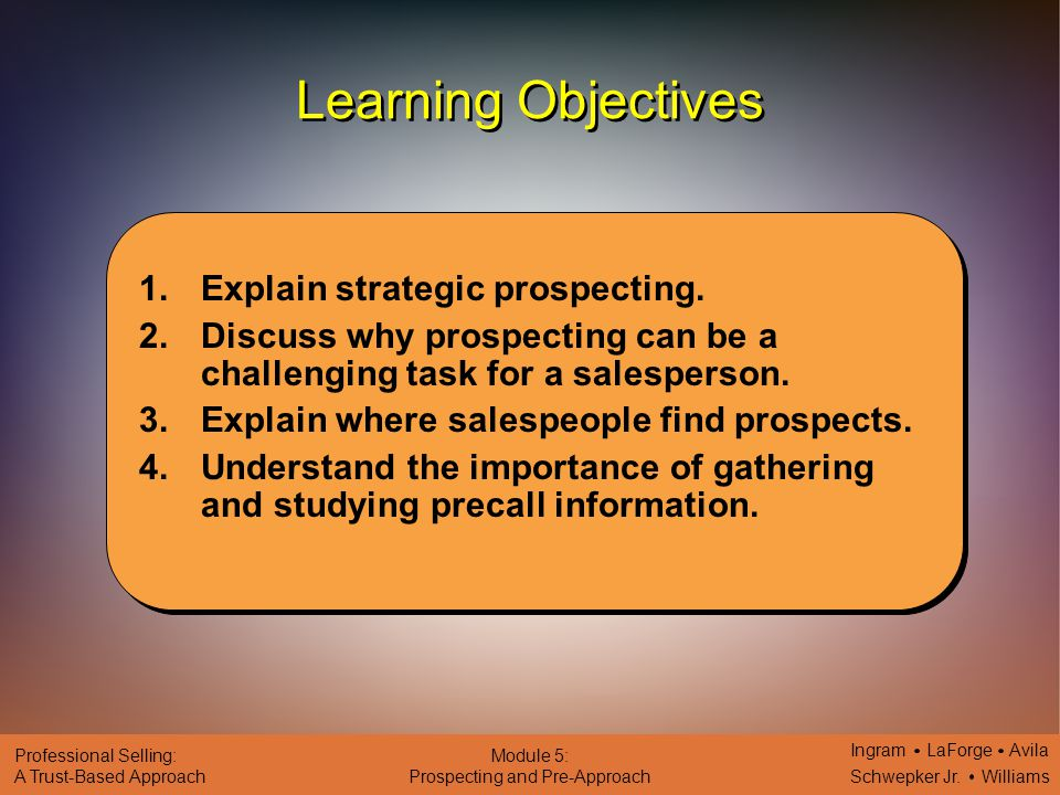 Learning Objectives Explain strategic prospecting.