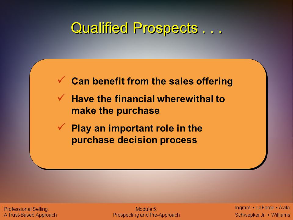 Qualified Prospects . . . Can benefit from the sales offering