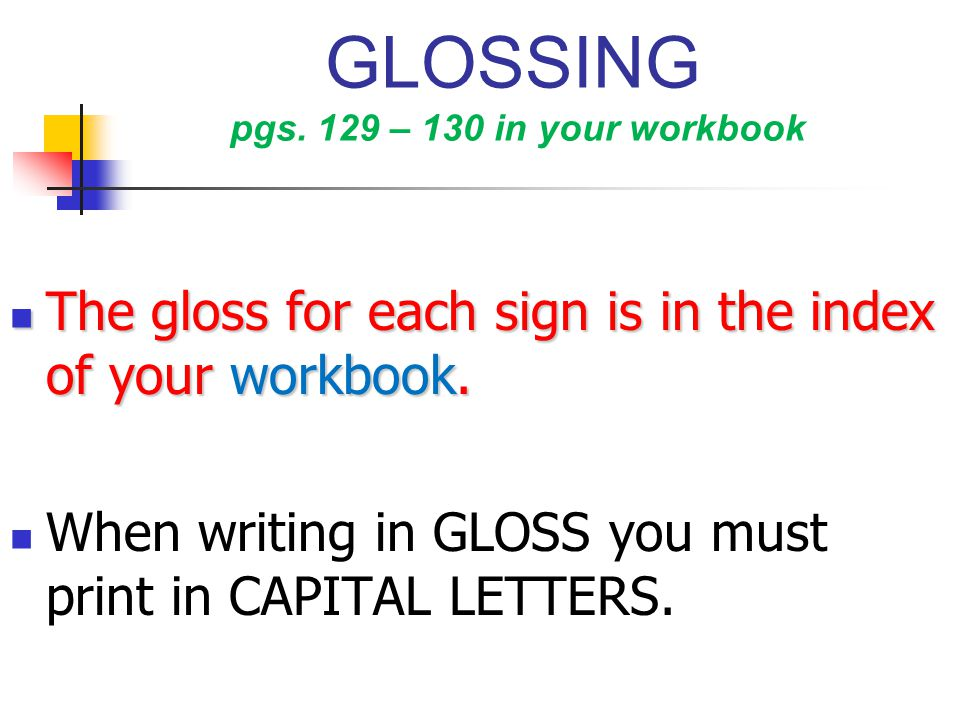 GLOSSING pgs. 129 – 130 in your workbook