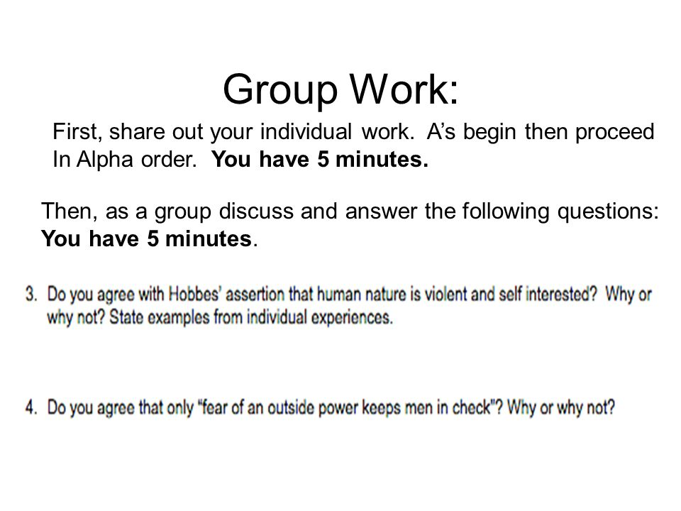 Group Work: First, share out your individual work. A's begin then proceed. In Alpha order. You have 5 minutes.
