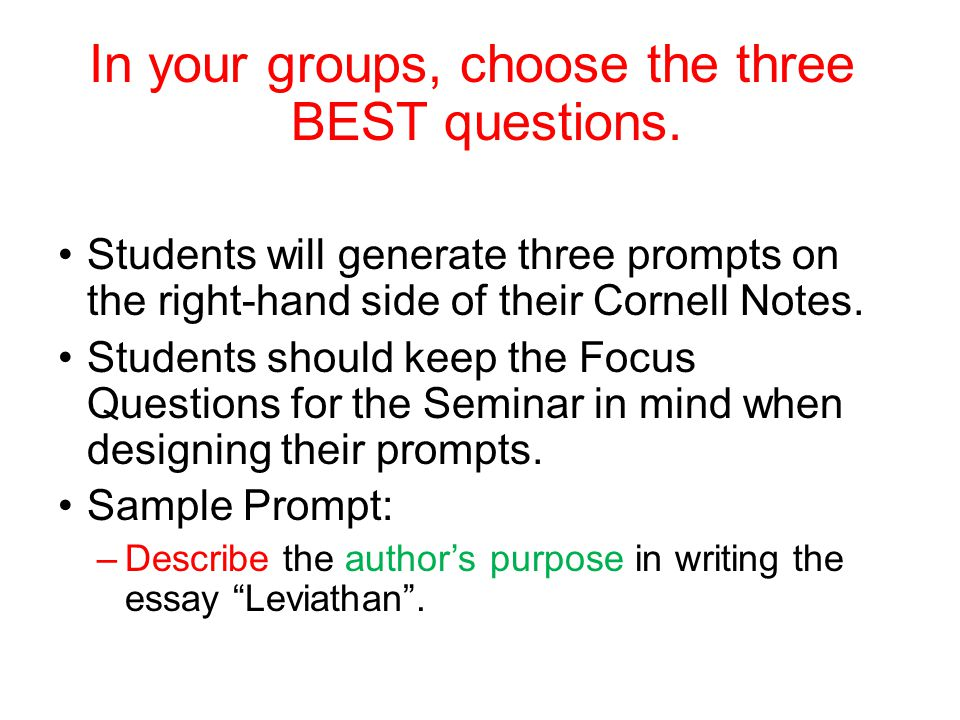 In your groups, choose the three BEST questions.
