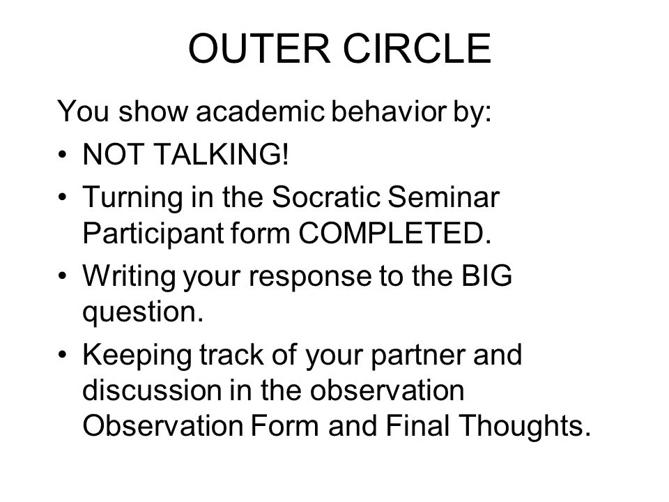 OUTER CIRCLE You show academic behavior by: NOT TALKING!