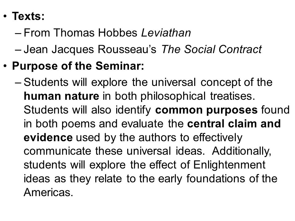 Texts: From Thomas Hobbes Leviathan. Jean Jacques Rousseau's The Social Contract. Purpose of the Seminar: