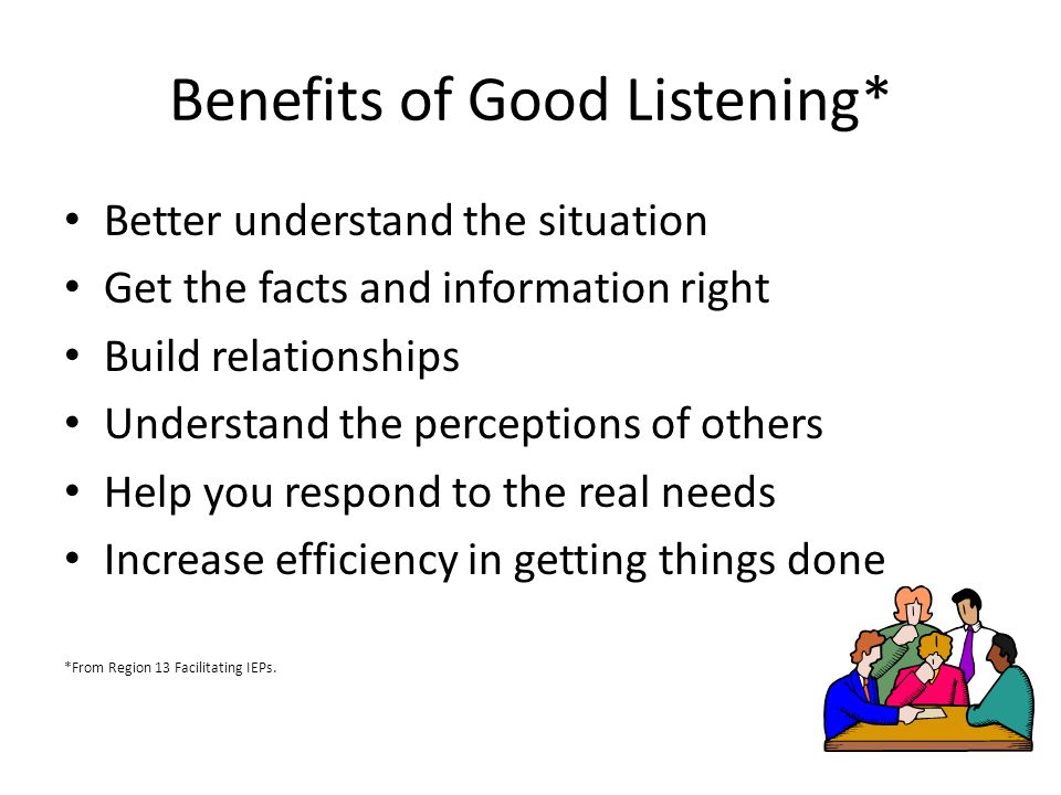 Benefits of Good Listening*