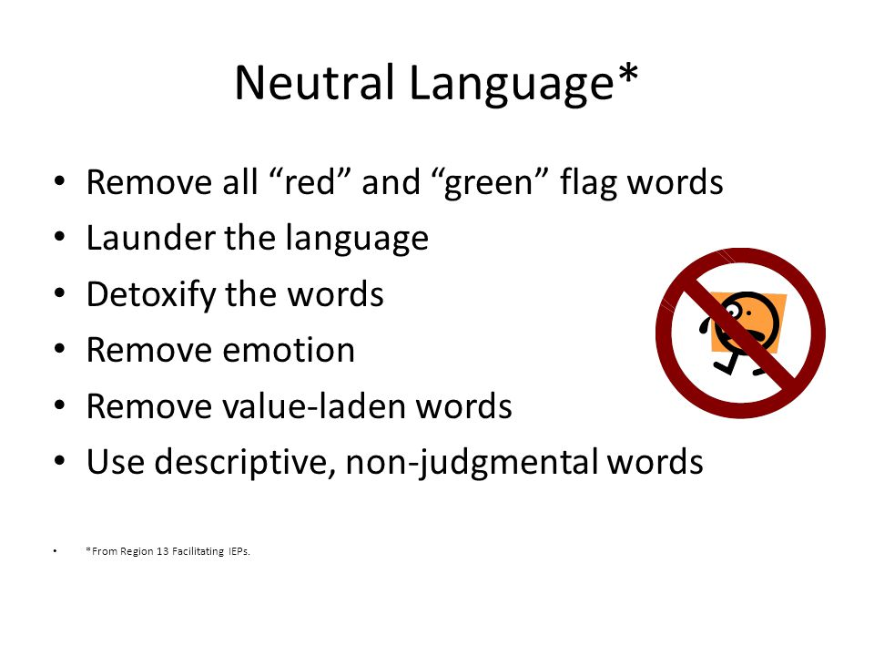 Neutral Language* Remove all red and green flag words