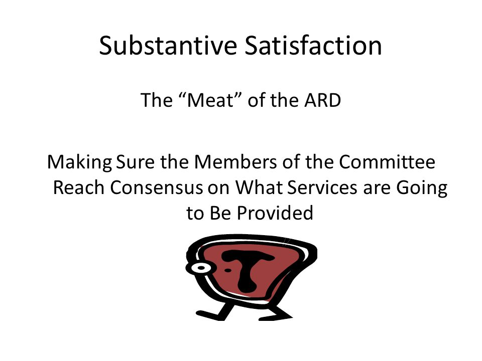 Substantive Satisfaction