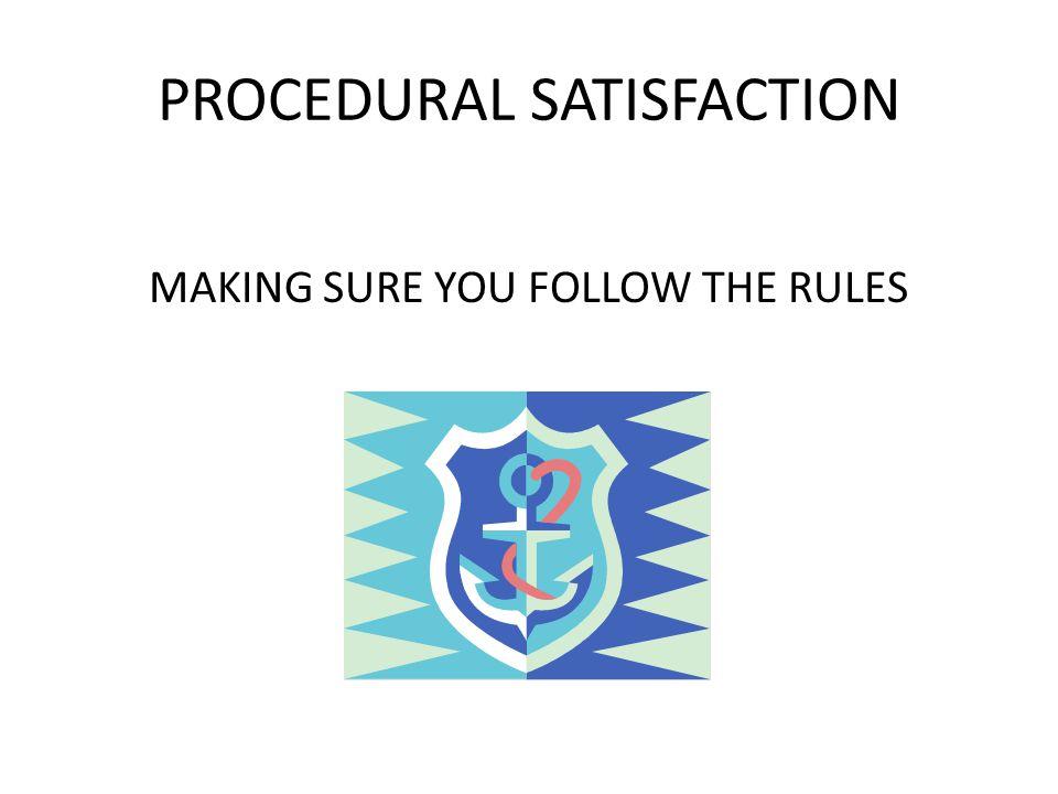 PROCEDURAL SATISFACTION