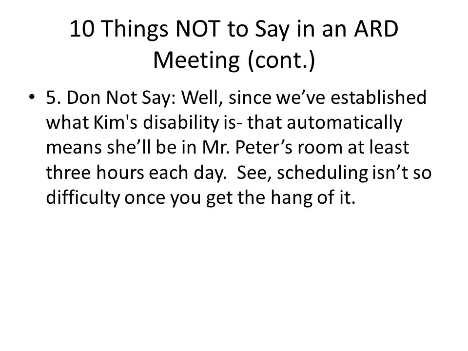 10 Things NOT to Say in an ARD Meeting (cont.)
