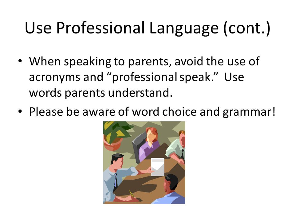 Use Professional Language (cont.)