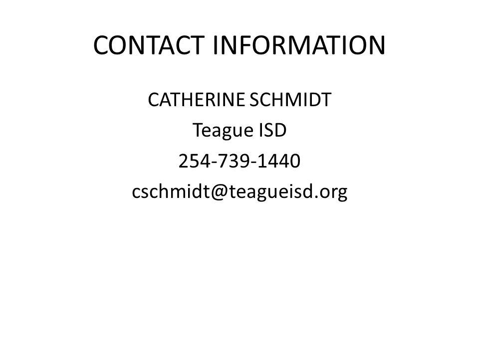 CATHERINE SCHMIDT Teague ISD 254-739-1440 cschmidt@teagueisd.org