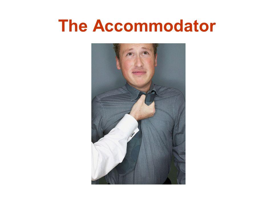The Accommodator