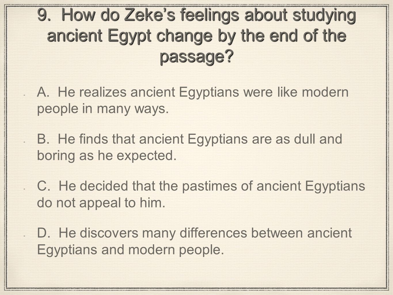 9. How do Zeke's feelings about studying ancient Egypt change by the end of the passage