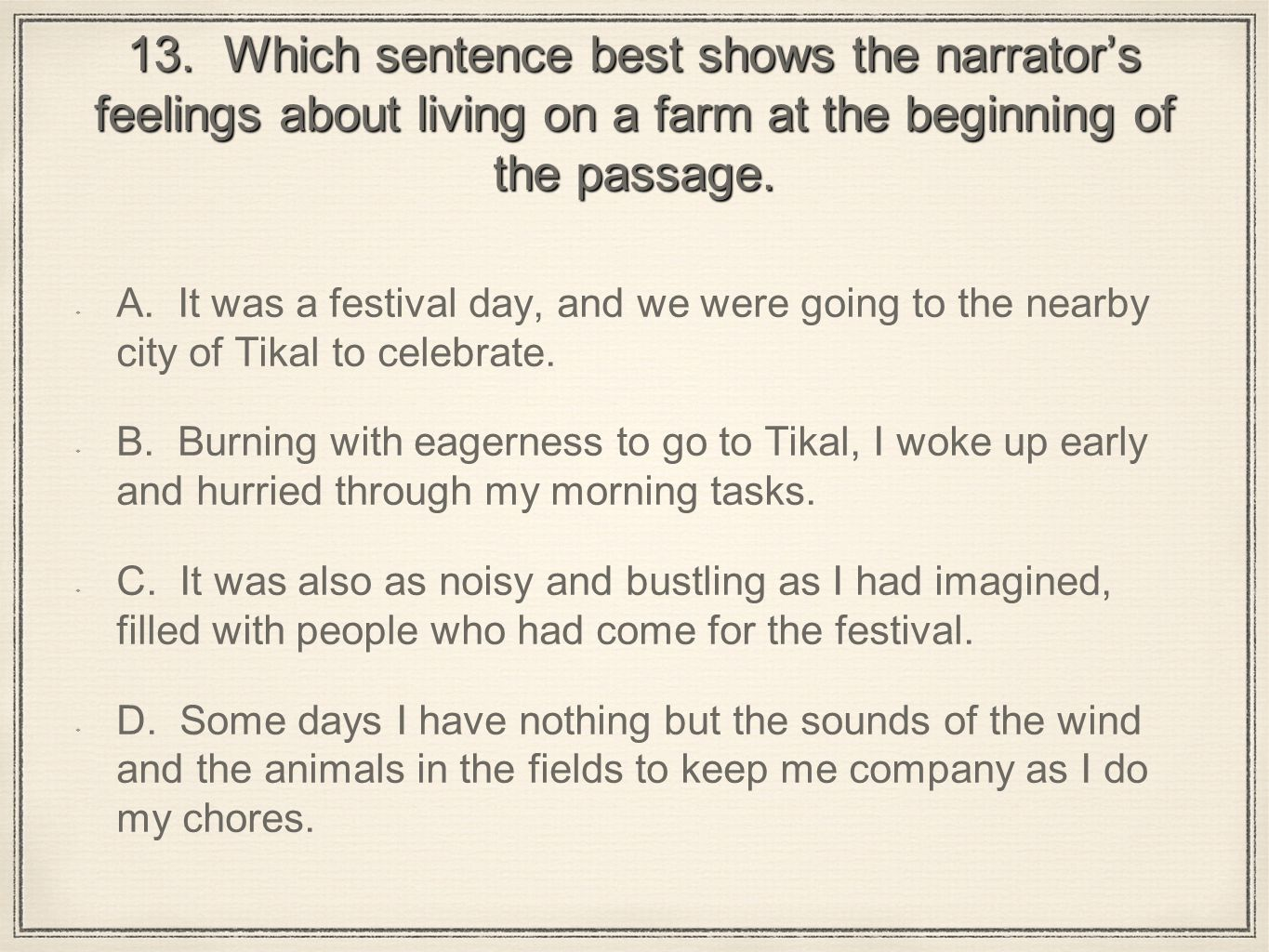 13. Which sentence best shows the narrator's feelings about living on a farm at the beginning of the passage.