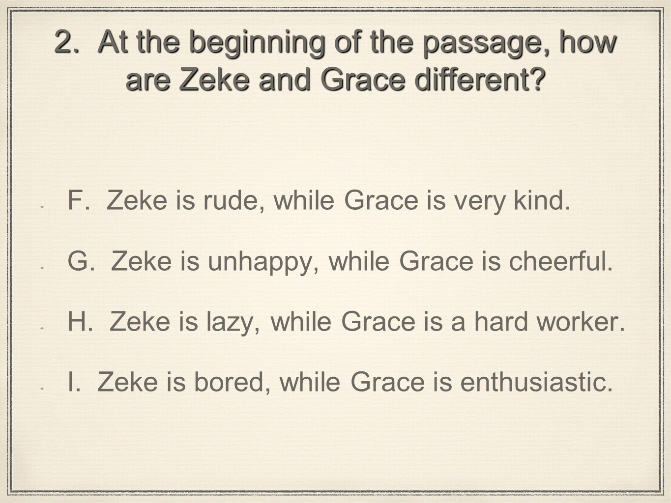 2. At the beginning of the passage, how are Zeke and Grace different