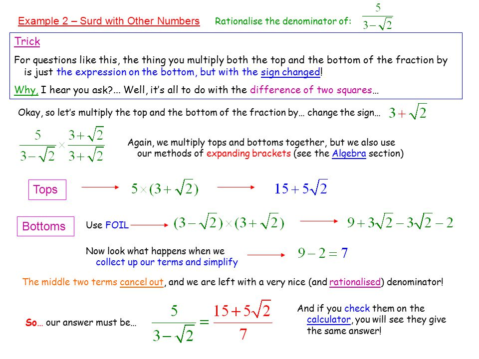 Example 2 – Surd with Other Numbers Rationalise the denominator of:
