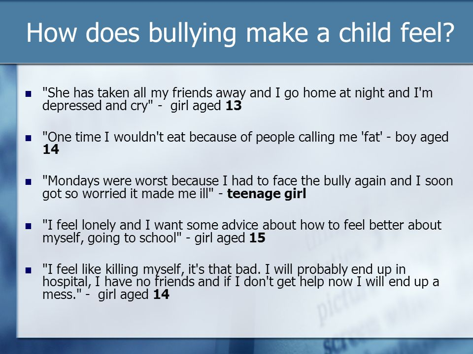 How does bullying make a child feel