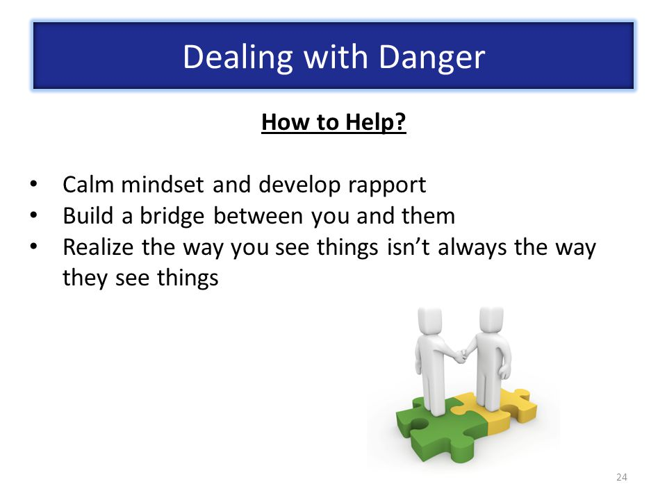 Dealing with Danger How to Help Calm mindset and develop rapport