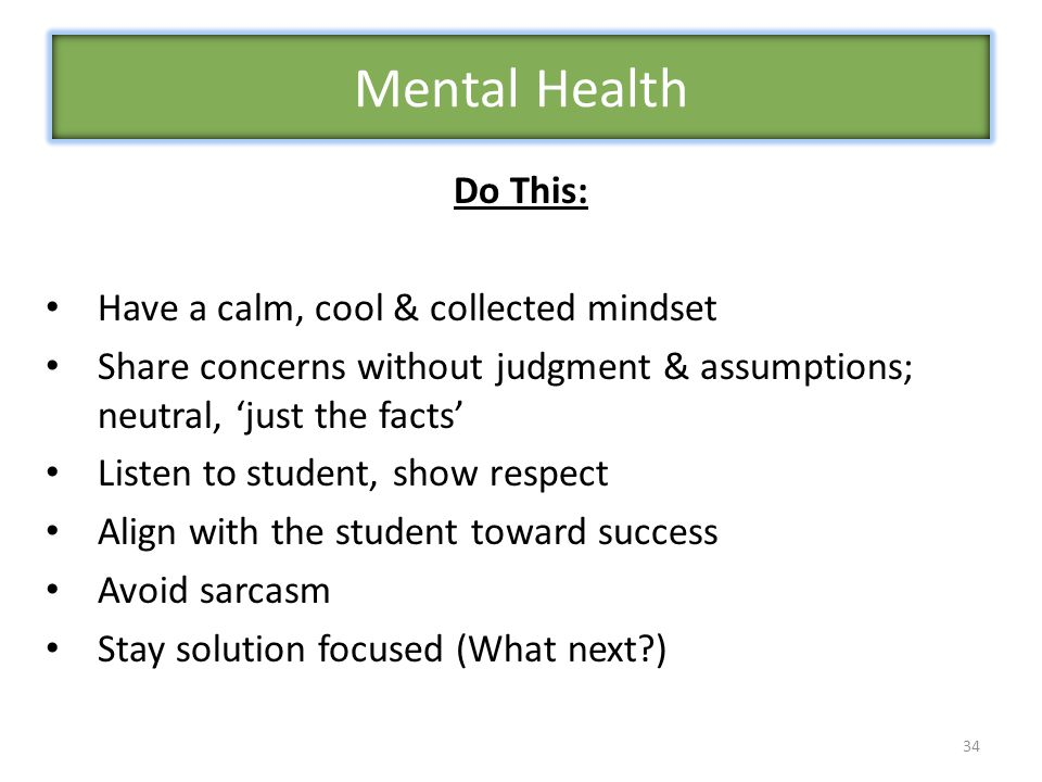 Mental Health Do This: Have a calm, cool & collected mindset