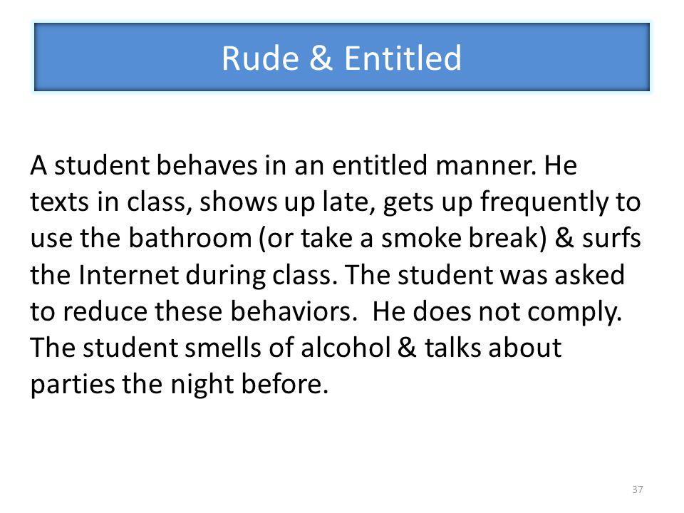 Rude & Entitled