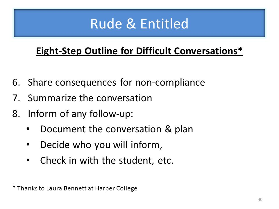 Eight-Step Outline for Difficult Conversations*