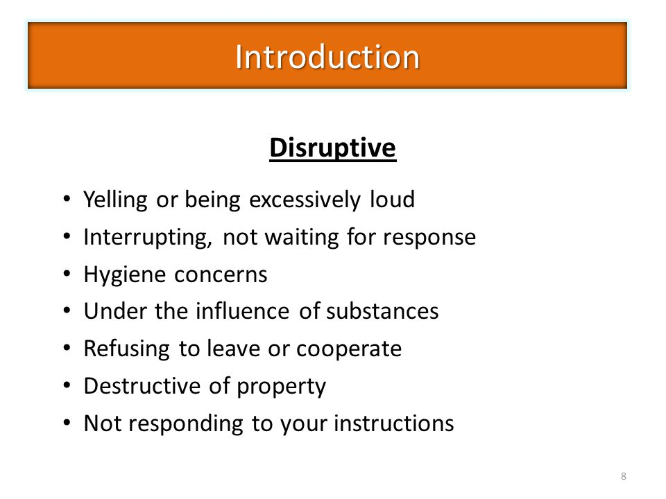 Introduction Disruptive Yelling or being excessively loud