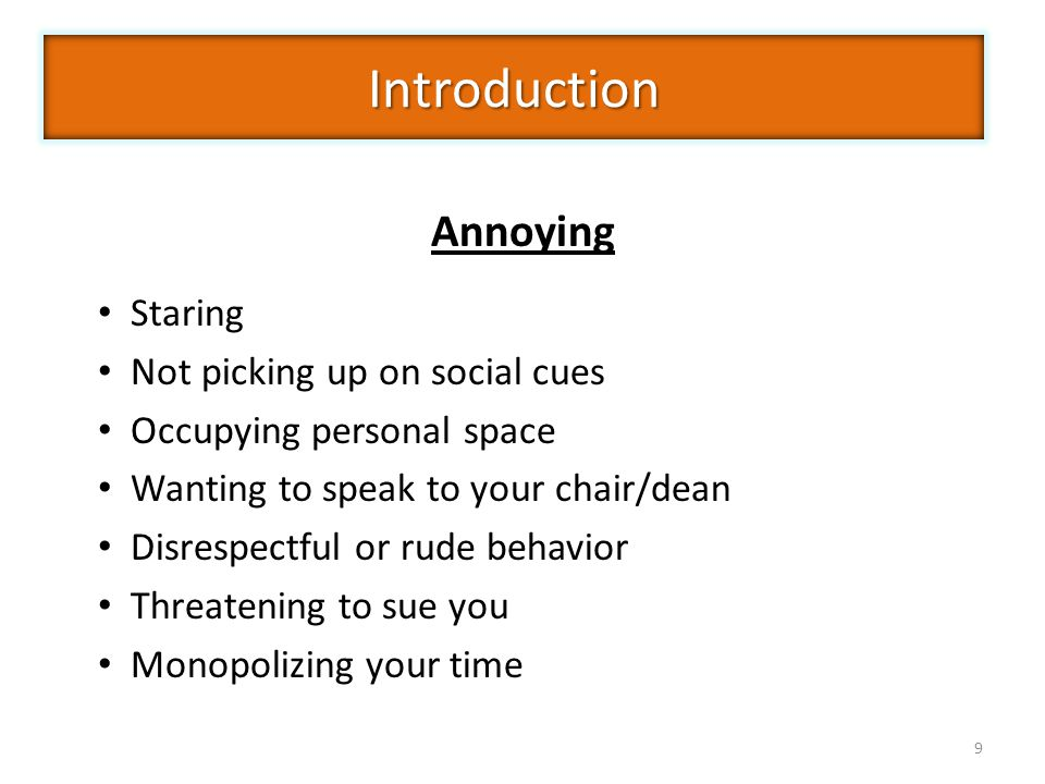 Introduction Annoying Staring Not picking up on social cues