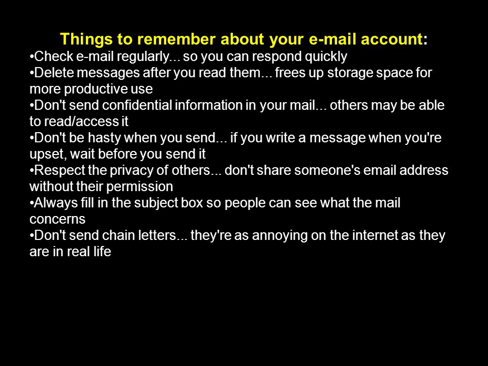 Things to remember about your e-mail account: