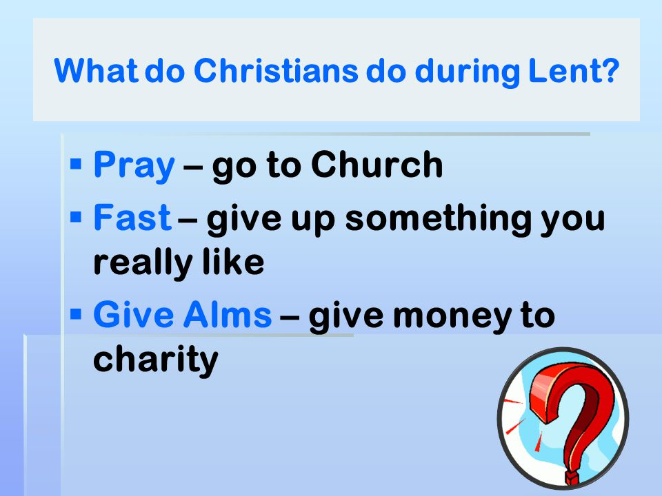 What do Christians do during Lent