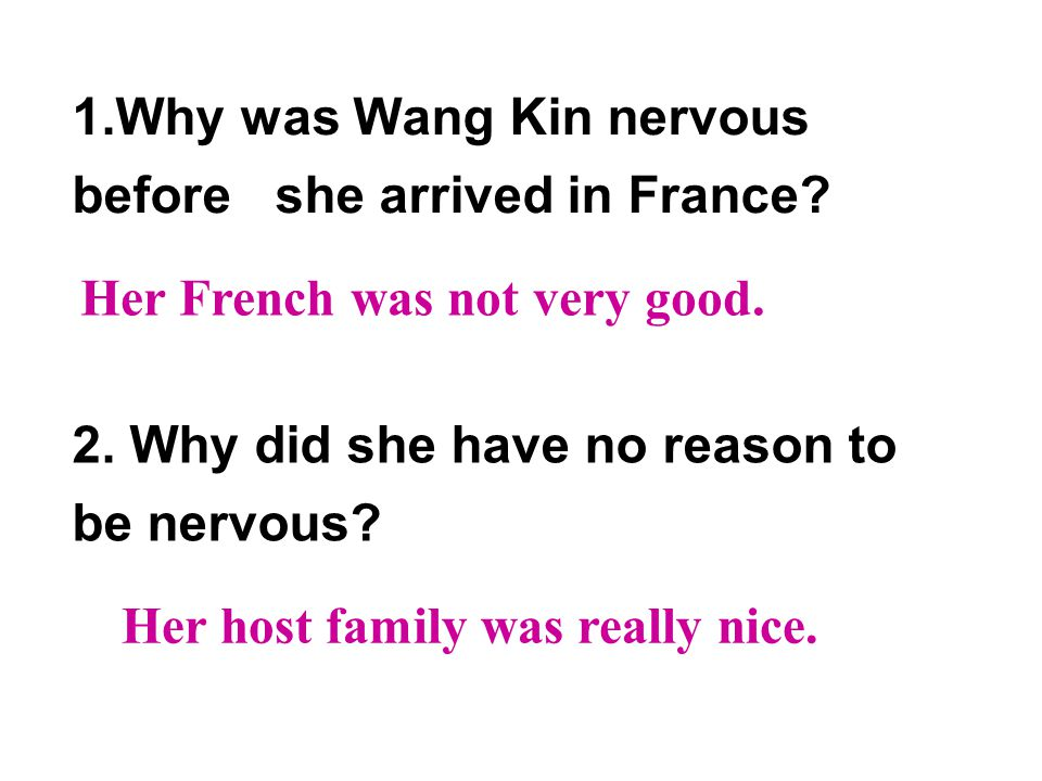 1.Why was Wang Kin nervous before she arrived in France