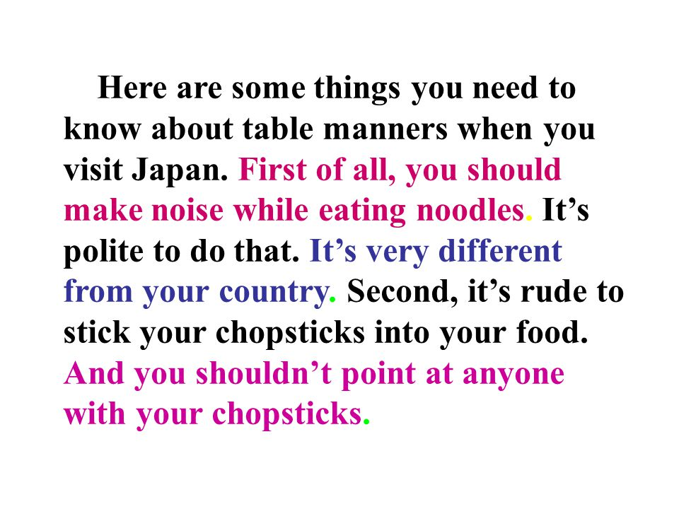 Here are some things you need to know about table manners when you visit Japan.