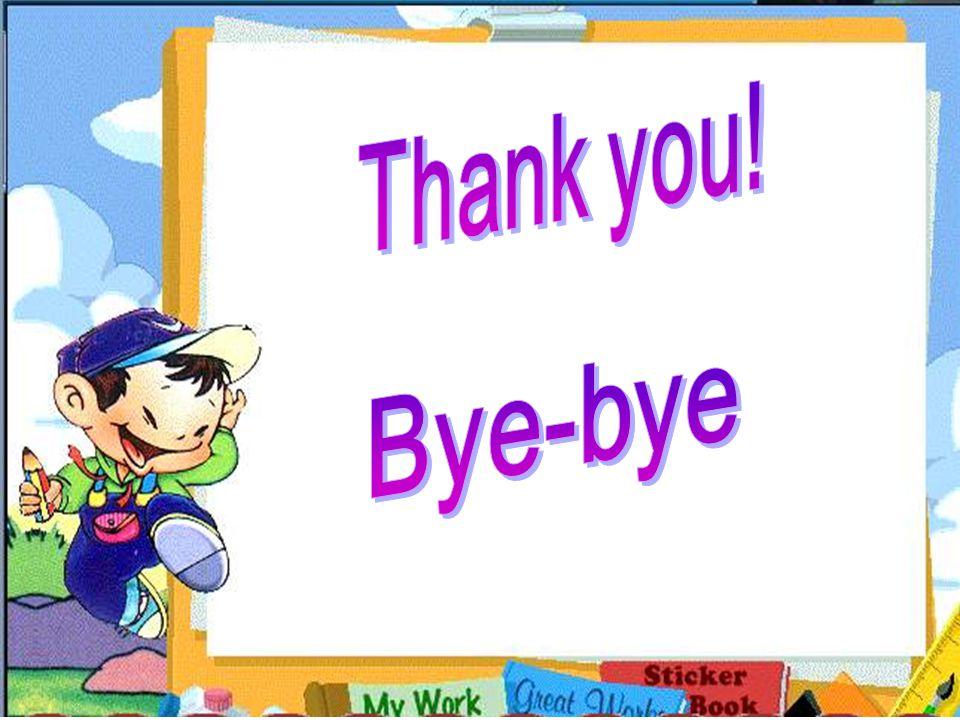 Thank you! Bye-bye
