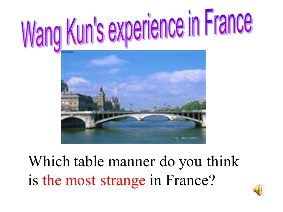 Wang Kun s experience in France