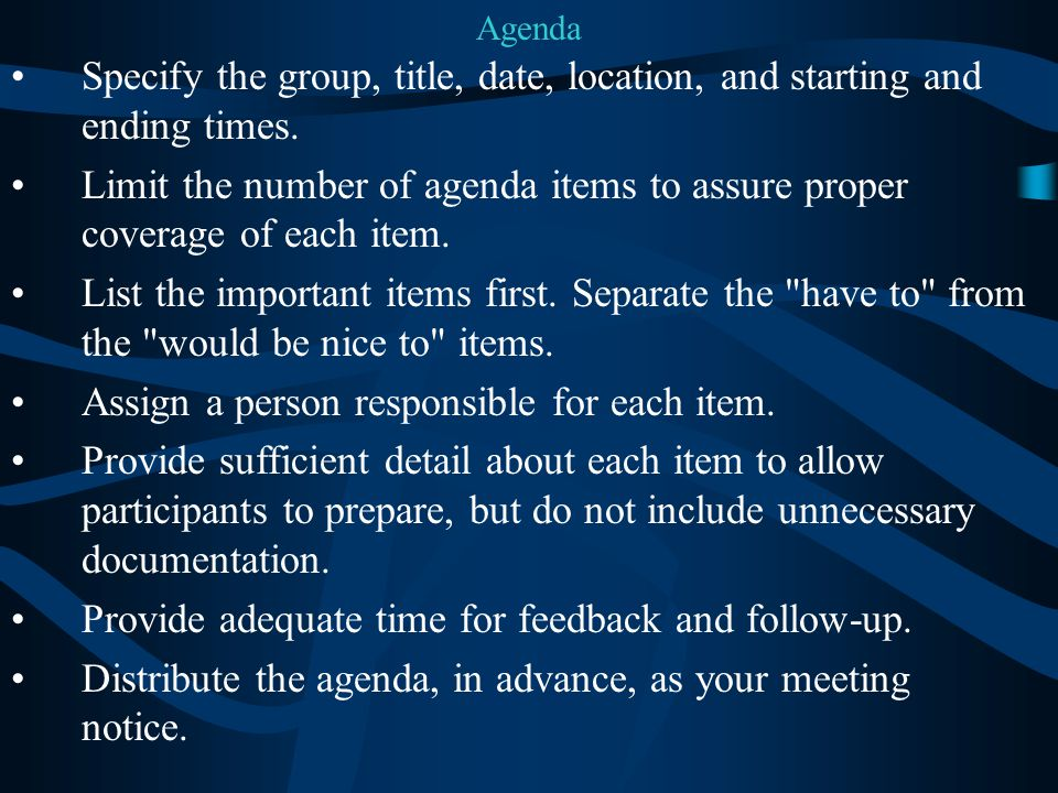 Assign a person responsible for each item.