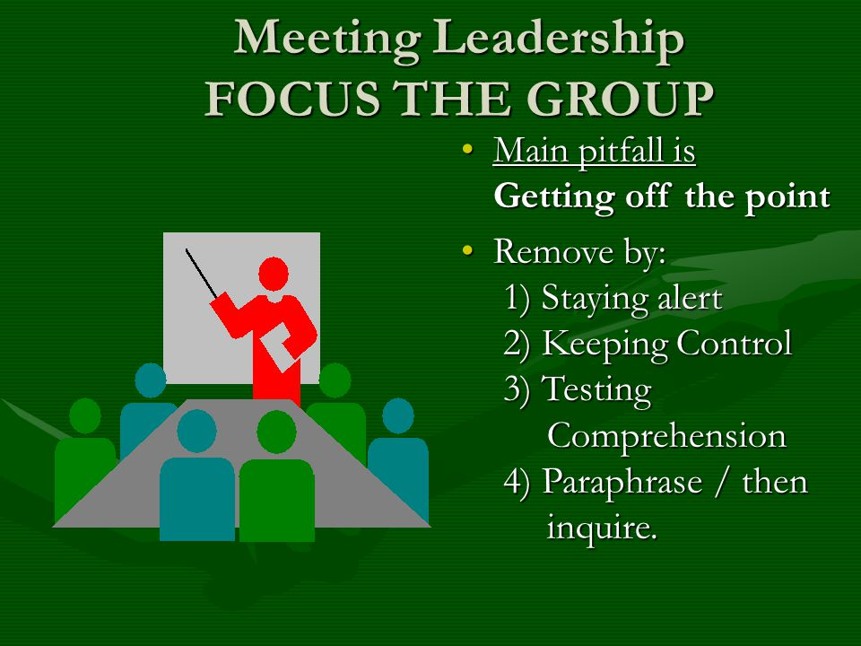 Meeting Leadership FOCUS THE GROUP