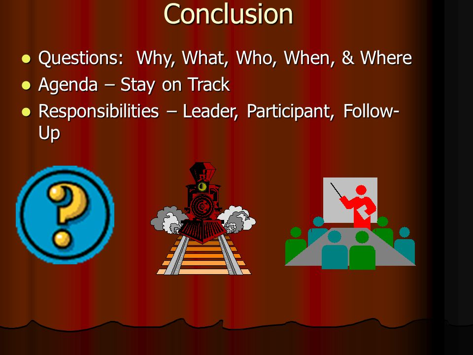 Conclusion Questions: Why, What, Who, When, & Where