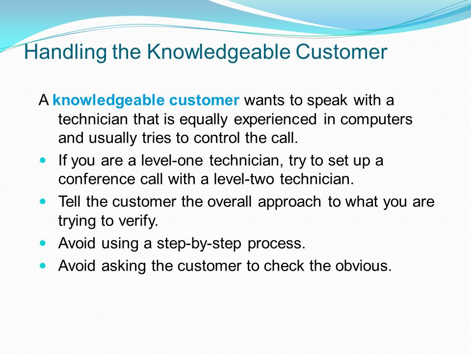 Handling the Knowledgeable Customer