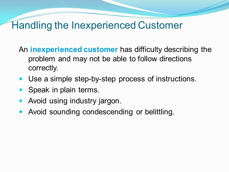 Handling the Inexperienced Customer