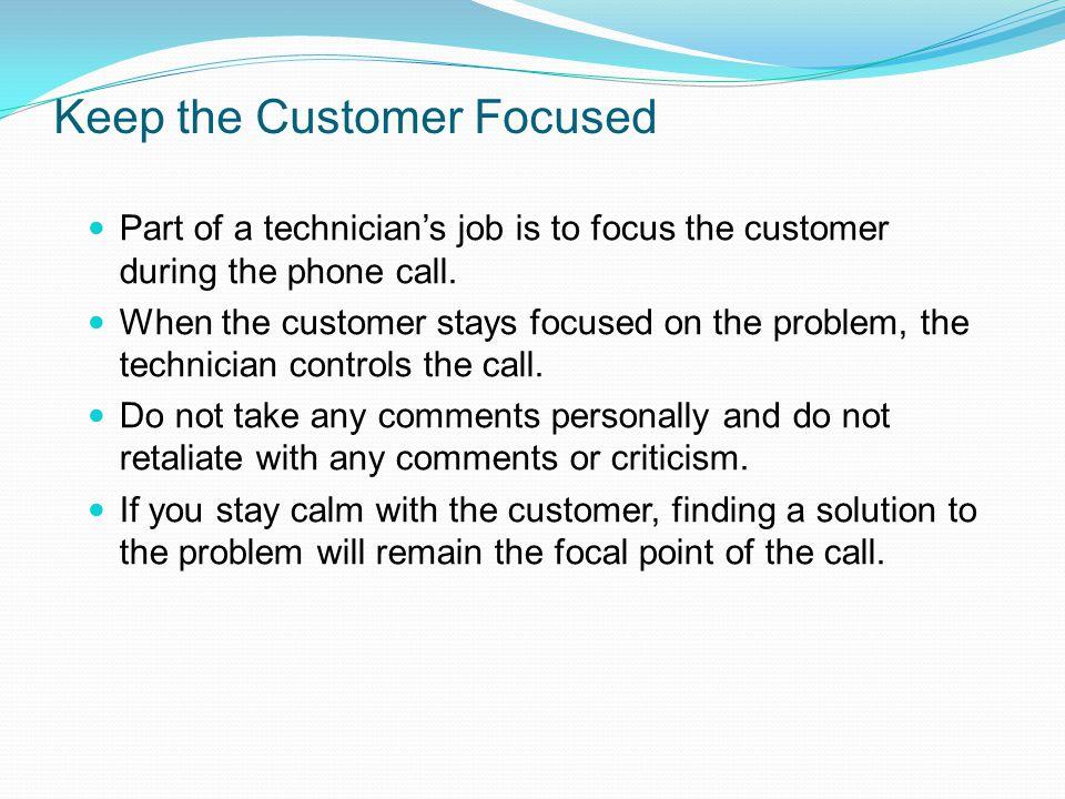 Keep the Customer Focused