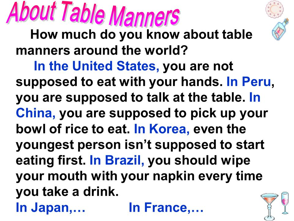 About Table Manners How much do you know about table manners around the world