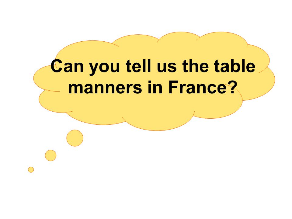 Can you tell us the table manners in France