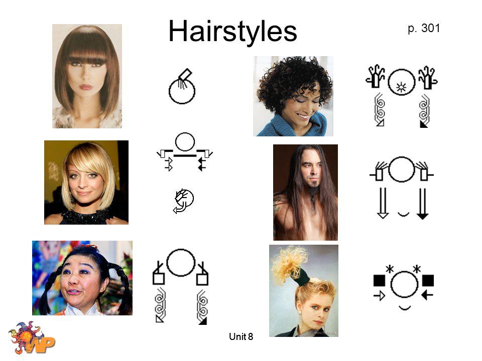 Hairstyles p. 301 Unit 8 Unit 8 Unit 8