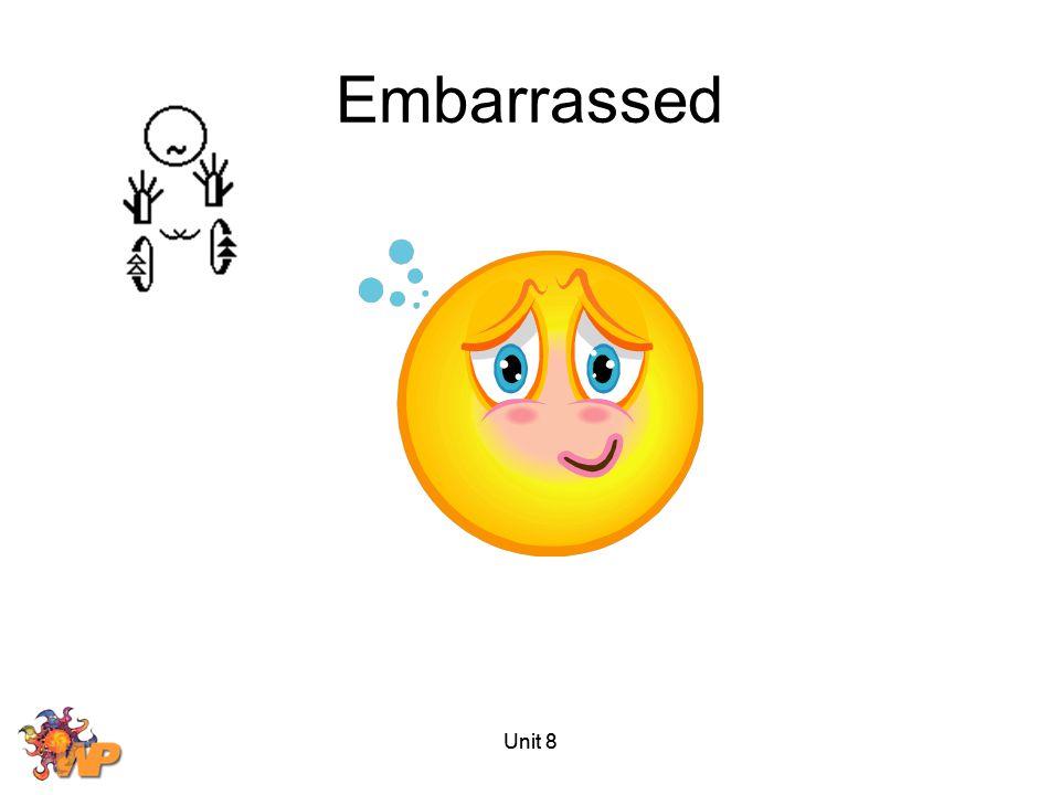 Embarrassed Unit 8 Unit 8