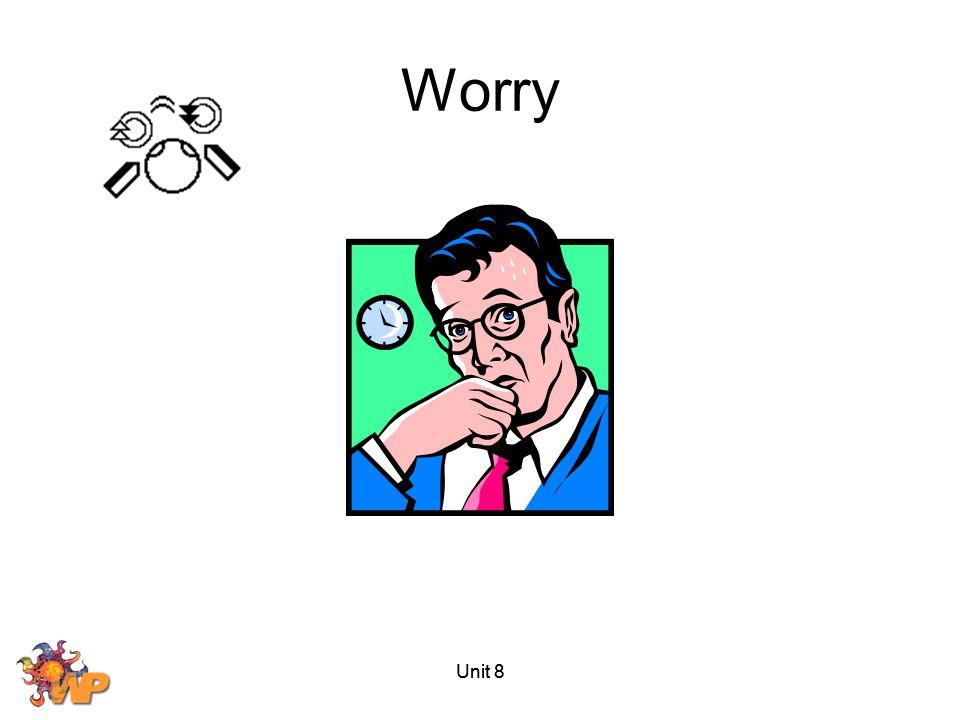 Worry Unit 8 Unit 8
