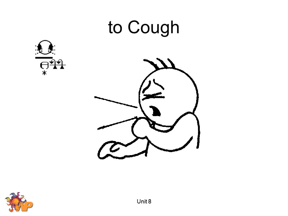 to Cough Unit 8 Unit 8